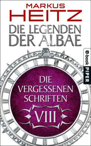 Die Vergessenen Schriften VIII (Die Legenden der Albae, #4.8)