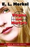 Virgins and Martyrs (Aria Quynn)