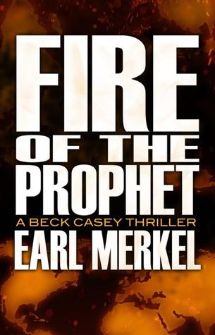 Fire Of The Prophet by Earl Merkel