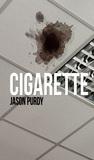 Cigarette by Jason Purdy