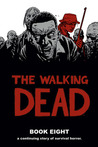 The Walking Dead, Book Eight by Robert Kirkman