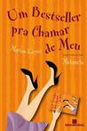 Um Bestseller pra Chamar de Meu by Marian Keyes