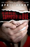 The Girl Who Was Supposed to Die by April Henry