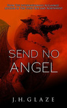Send No Angel by J.H. Glaze