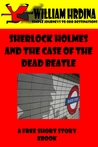 Sherlock Homes and the Case of the Dead Beatle