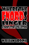 Where the Fnords Linger- A Short Story Collection