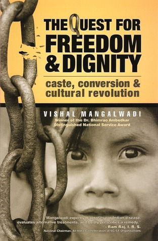 The Quest For Freedom & Dignity: Caste, Conversion & Cultural Revolution