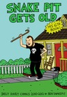 Snake Pit Gets Old: Daily Diary Comics 2010 - 2012
