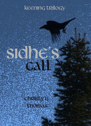 Sidhe's Call (Keening Trilogy, #1)