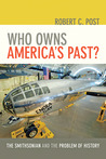 Who Owns America's Past?: The Smithsonian and the Problem of History