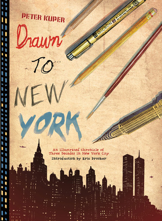 Drawn to New York: An Illustrated Chronicle of Three Decades in New York City por Peter Kuper