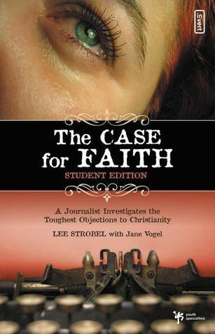 The Case for Faith - Student Edition: A Journalist Investigates the Toughest Objections to Christianity