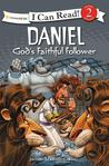 Daniel, God's Faithful Follower by Dennis G. Jones