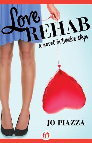 Love Rehab by Jo Piazza