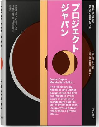 Ebook Project Japan. Metabolism Talks... by Rem Koolhaas read!