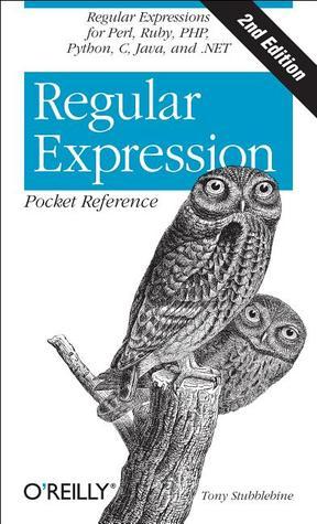 Regular Expression Pocket Reference by Tony Stubblebine