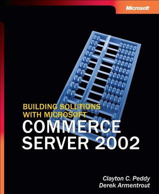 Building Solutions with Microsoft® Commerce Server 2002