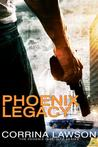 Phoenix Legacy (The Phoenix Institute, #2)