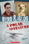 Byrd  Igloo: A Polar Adventure