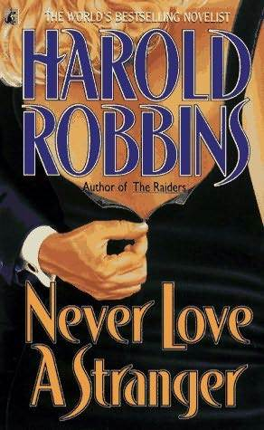 Ebook Never Love a Stranger by Harold Robbins read!