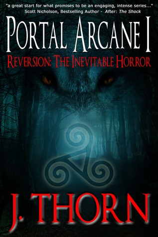 Reversion: The Inevitable Horror (The Portal Arcane Series, #1)