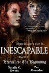 Inescapable (Eternelles, #1)