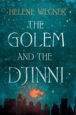 The Golem and the Djinni (The Golem and the Djinni #1)