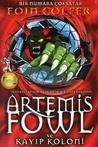 Kayıp Koloni (Artemis Fowl, #5)