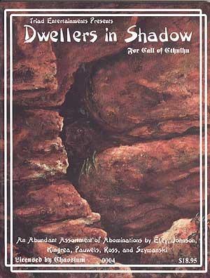 Dwellers in Shadow