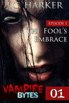 The Fool's Embrace (Vampire Bytes #1)