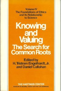 Knowing and Valuing: The Search for Common Roots