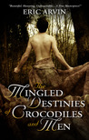 The Mingled Destinies of Crocodiles and Men (The River Dwellers, #2)