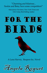 For the Birds (Lana Harvey, Reapers Inc. #3)