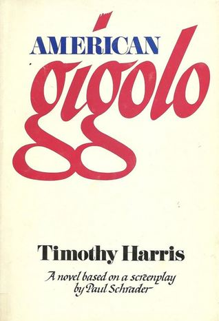 American Gigolo by Timothy  Harris