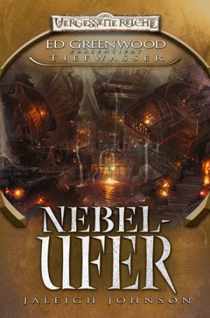 Nebelufer (Forgotten Realms: Ed Greenwood präsentiert Tiefwasser #2)