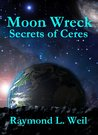 Secrets of Ceres (Moon Wreck, #3)