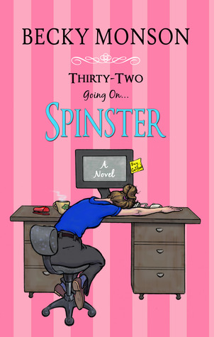 Thirty-Two Going on Spinster (Spinster #1)