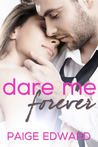 Dare Me Forever by Paige Edward