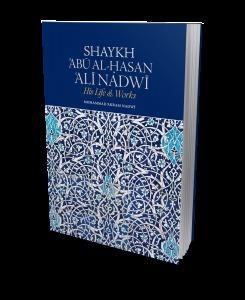 Shaykh 'Abū al-Hasan 'Alī Nadwī – His Life & Works