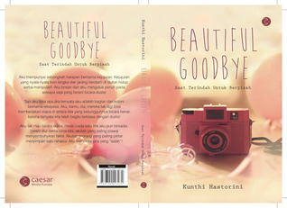 Beautiful Goodbye by Kunthi Hastorini