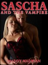 Sascha and the Vampire by Maddy Madigan