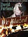 We Blazed by David Farland
