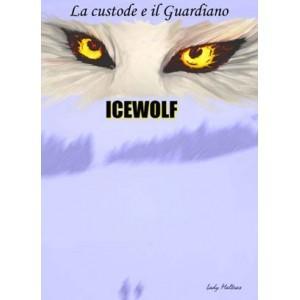Icewolf (La Custode e il Guardiano, #1)