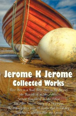Jerome K. Jerome, Collected Works