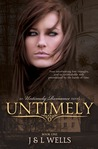 Untimely by J.  Wells