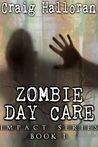 Zombie Day Care (Impact, #1)