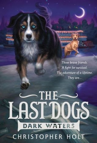 Dark Waters (The Last Dogs, #2)