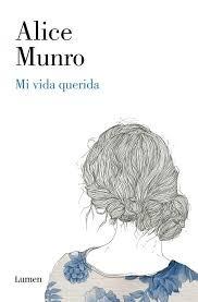 Mi vida querida by Alice Munro