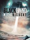 Blackhand by Matt Hiebert