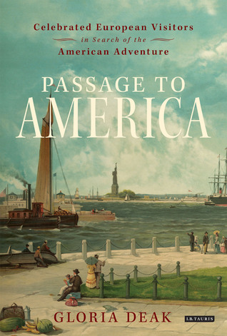 Passage to America: Celebrated European Visitors in Search of the American Adventure